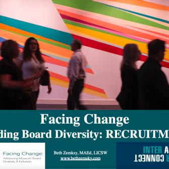 Facing Change Building Board Diversity: Recruitment